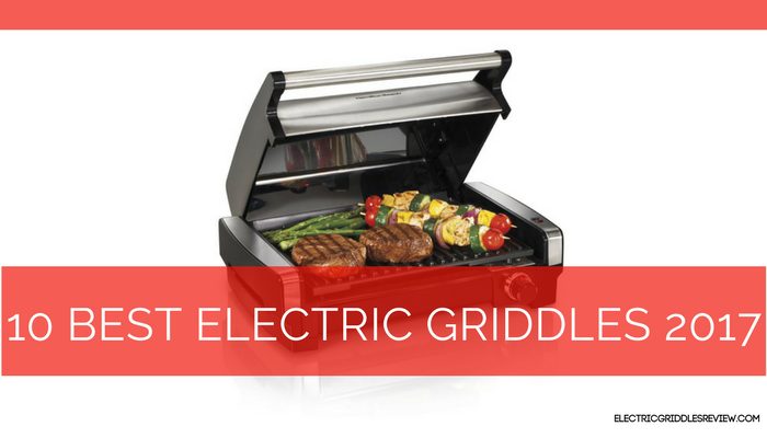 10 Best Electric Griddles 2017