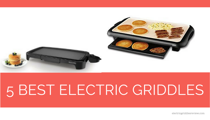 5 Best Electric Griddles