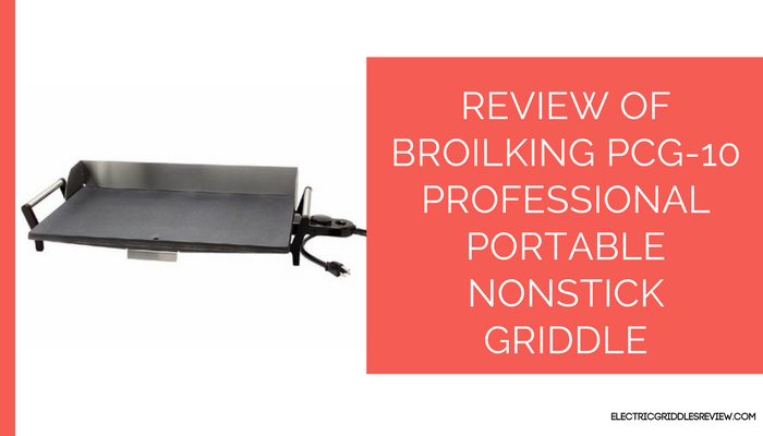 BroilKing PCG-10 Professional Portable Nonstick Griddle Feature