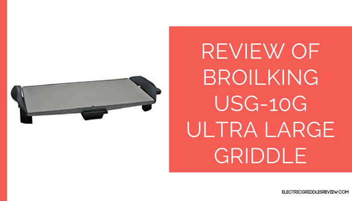 BroilKing USG-10G Ultra Large Griddle Feature