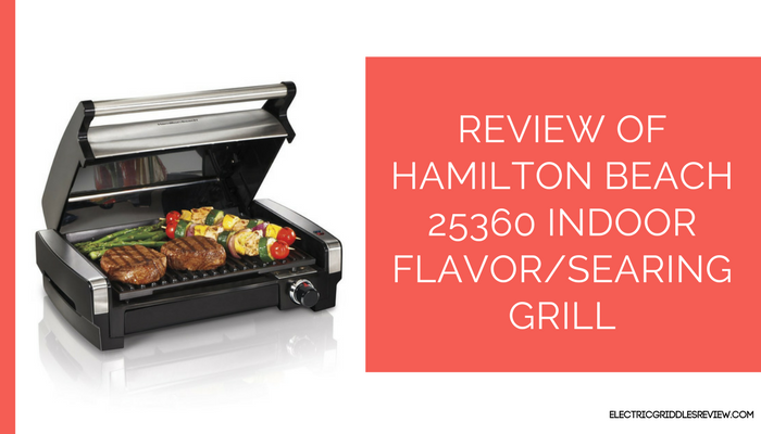 Hamilton Beach 25360 Indoor FlavorSearing Grill Feature