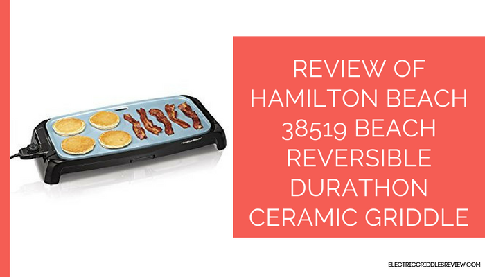 Hamilton Beach 38519 Beach Reversible Durathon Ceramic Griddle Feature