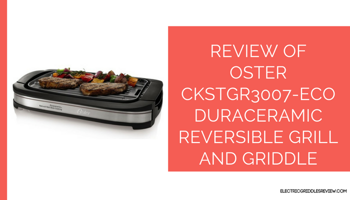 Oster CKSTGR3007-ECO DuraCeramic Reversible Grill and Griddle Feature