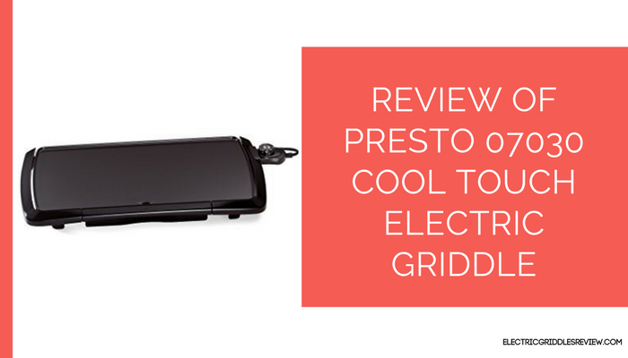 Presto 07030 Cool Touch Electric Griddle Feature