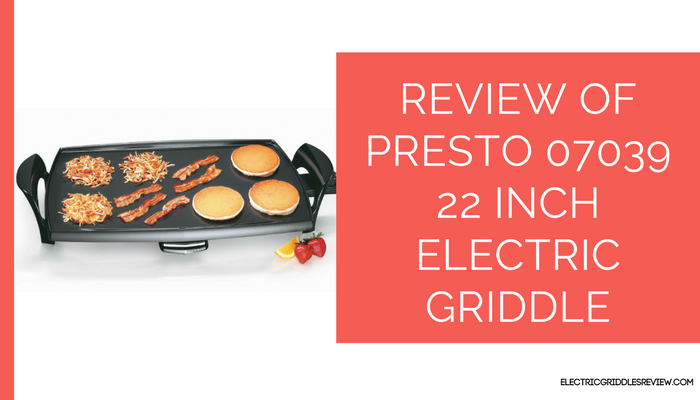 Presto 07039 22 Inch Electric Griddle Feature
