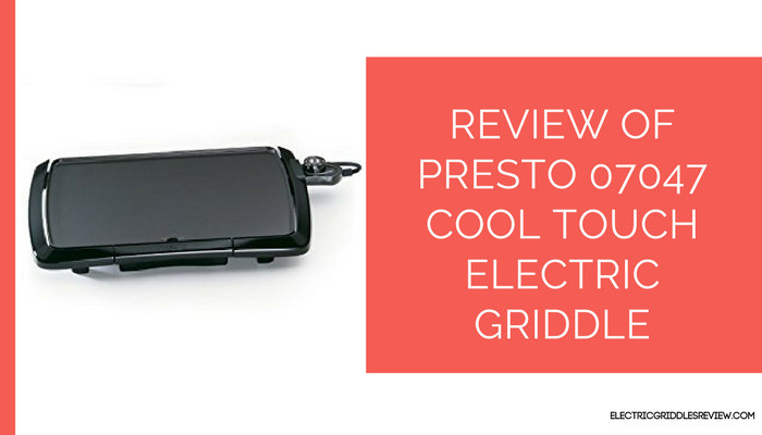 Presto 07047 Cool Touch Electric Griddle Feature