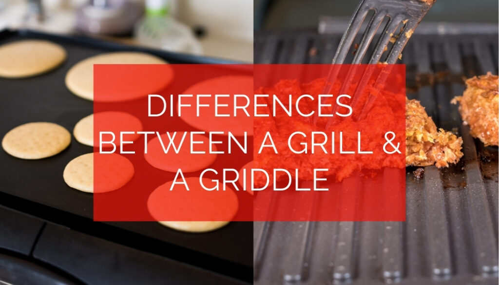 The difference between a grill and griddle