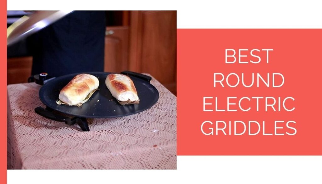 Best Round Electric Griddles
