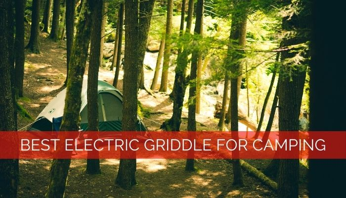 Best Electric Griddle for Camping