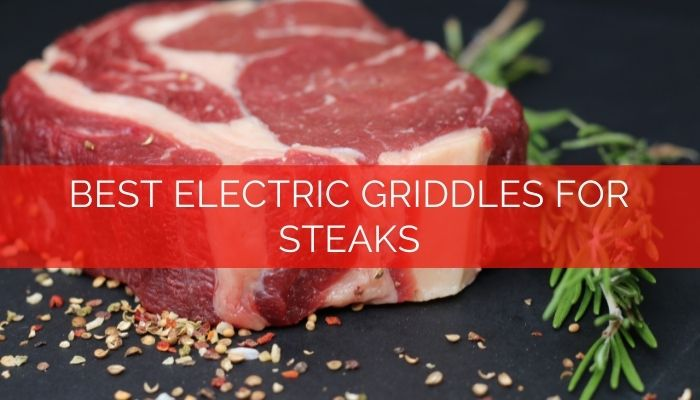 Best Electric Griddle for Steaks