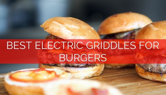 Best Electric Griddle for Burgers