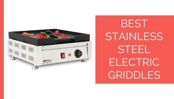Best Stainless Steel Electric Griddles