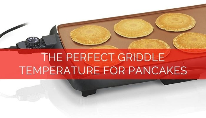 The Perfect Griddle Temperature For Pancakes